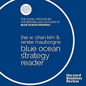 The W. Chan Kim & Renée Mauborgne Blue Ocean Strategy Reader Audiobook