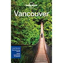 Lonely Planet Vancouver 7th Ed.: 7th Edition