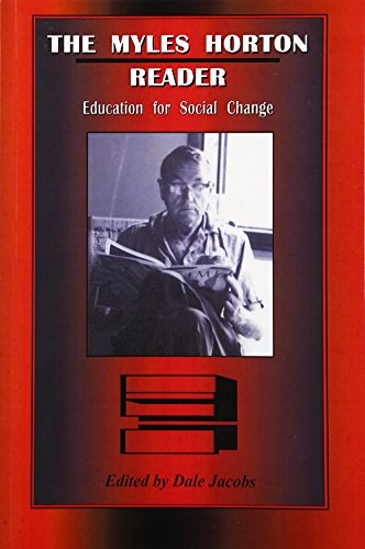 The Myles Horton Reader: Education For Social Change