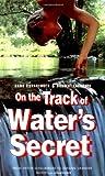 On the Track of Water's Secret, Hans Kronberger and Siegbert Lattacher, 0963209167