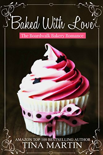 (Baked With Love (The Boardwalk Bakery Romance Book 1))