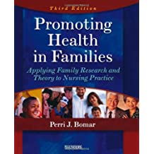 Promoting Health in Families: Applying Family Research and Theory to Nursing Practice