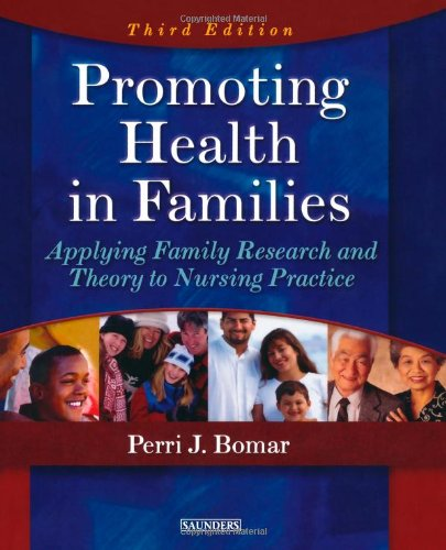 Promoting Health in Families: Applying Family Research and Theory to Nursing Practice, 3e by Saunders