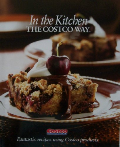 ostco Way [ Costco Wholesale, 2008 ] Fantastic recipes using Costco products (Costco Wholesale)