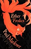 Front cover for the book Ether Frolics: Nine Steampunk Tales by Paul Marlowe