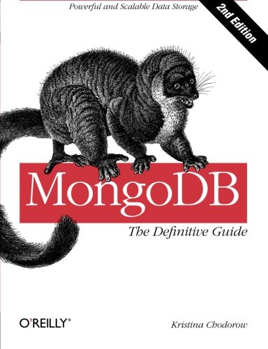 MongoDB: The Definitive Guide: Powerful and Scalable Data Storage by imusti