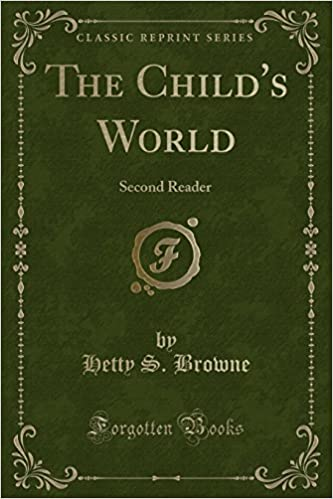 The Child's World: Second Reader (Classic Reprint)