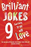 Brilliant Jokes that every 9 year old will Love!: Kids joke book with, New jokes, Doctor, Doctor,...