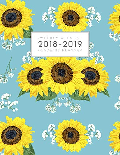 2018-2019 Weekly and Daily Academic Planner: Daily Student Planner Yearly Schedule Agenda (August 2018 - July 2019) Mint Blue Sunflowers Floral