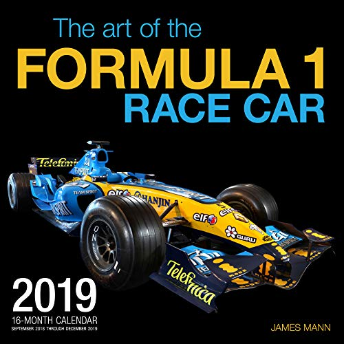 The Art of the Formula 1 Race Car 2019: 16 Month Calendar Includes September 2018 Through December 2019 (Honda Sport 2018)