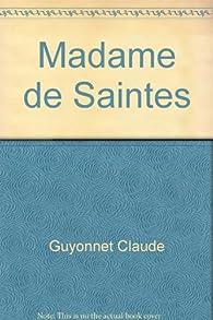 Madame de Saintes par Claude Guyonnet