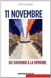 11 Novembre. Du Souvenir à la Mémoire par Rémi Dalisson