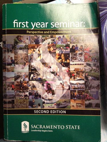 FIRST YEAR SEMINAR: Perspective and Empowerment 2nd Edition for Sacramento State University - First Thirty Years