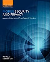 Mobile Security and Privacy: Advances, Challenges and Future Research Directions Front Cover