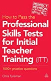Cover of How to Pass the Professional Skills Tests for Initial Teacher Training (ITT): 1000 +  Practice Questions