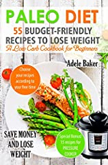 What could be better than eating healthy, tasty food and not ruining your budget?       The answer is simple – The Paleo diet. With the cookbook, 55 Budget–Friendly Recipes to Lose Weight, you get the secrets of how to prepare inexpens...