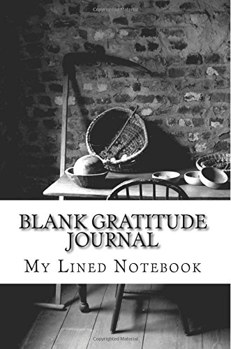 Blank Gratitude Journal: Lined Notebook, 6 x 9, 108 Pages