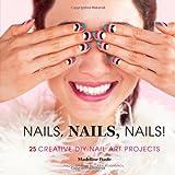Nails, Nails, Nails!, Madeline Poole, 1452119023