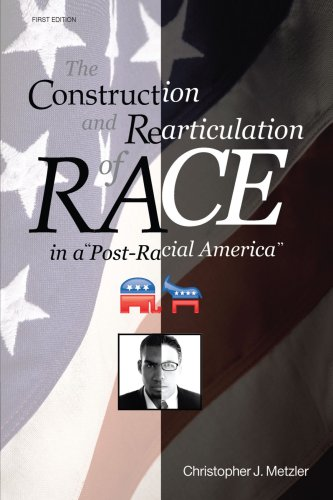 The Construction and Rearticulation of Race in a...