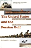 The United States and the Persian Gulf, Richard Sokolsky, 1579060625