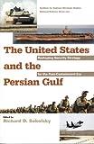 The United States and the Persian Gulf, Richard Sokolsky, 1579060625