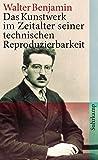 Das Kunstwerk im Zeitalter seiner technischen Reproduzierbarkeit (suhrkamp taschenbuch, Band 4196)