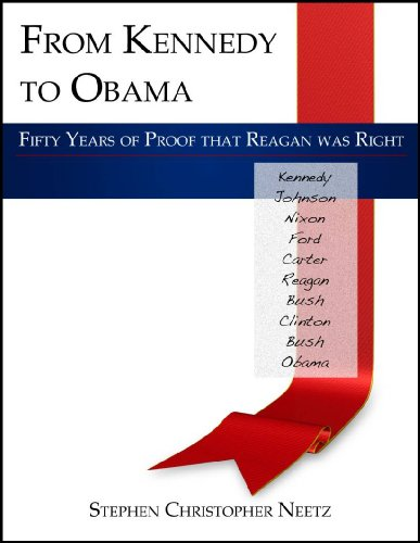 From Kennedy To Obama - Fifty Years Of Proof That Reagan Was Right
