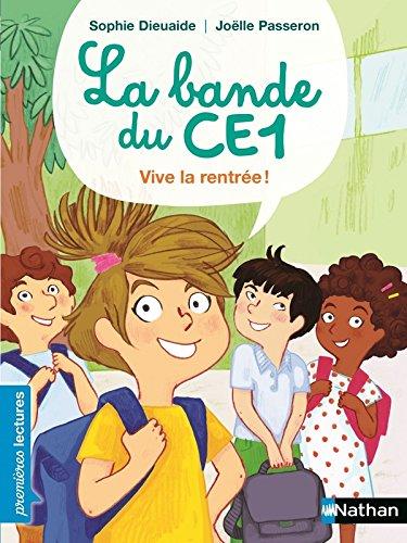 La bande du CE1, vive la rentrée ! - Premières Lectures CP Niveau 3 - Dès 6 ans