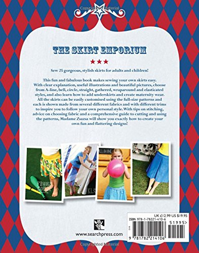 The Skirt Emporium: Sew 25 fun and fabulous designs for all sizes and ages, with ideas for many more