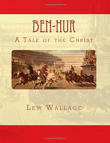 BEN-HUR, LEW WALLACE, LARGE 14 Point Font Print: A Tale of the Christ