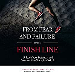 From Fear and Failure to the Finish Line
