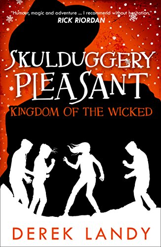 Kingdom of the Wicked (Skulduggery Pleasant, Book 7) (Pleasant 4 Book Skullduggery)