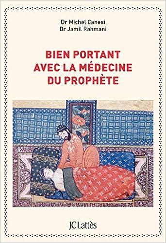 cheap for discount 365a4 1f26f Amazon.fr - Bien portant avec la médecine du prophète - Michel Canesi,  Jamil Rahmani - Livres