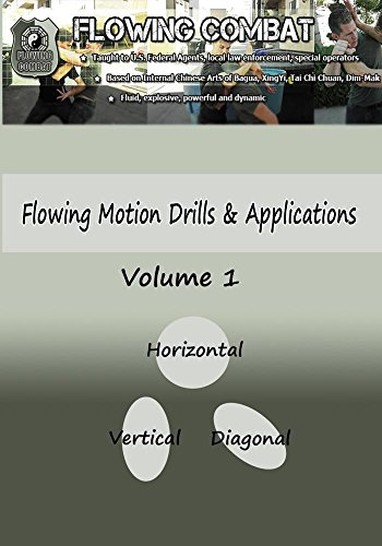 Flowing Combat - Flowing Motion Drills Volume 1