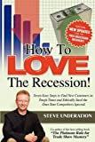 How to Love the Recession, Steve Underation, 0615327613