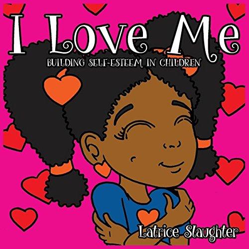 Download I Love Me: Building Self-Esteem In Children ebook