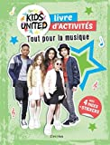 Cahier d'activités Kids United : Tout pour la musique