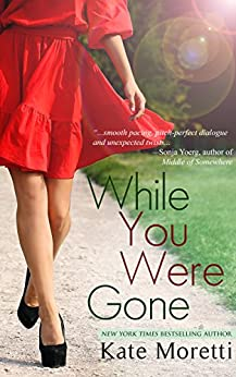 While You Were Gone: A Thought I Knew You Novella by [Moretti, Kate]