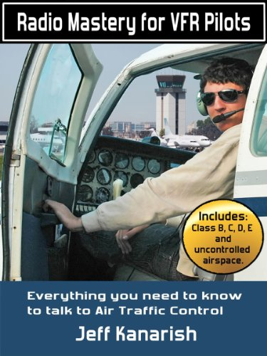 Radio Mastery for VFR Pilots