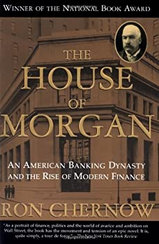 The House of Morgan: An American Banking Dynasty and the Rise of Modern Finance 0671734008 Book Cover