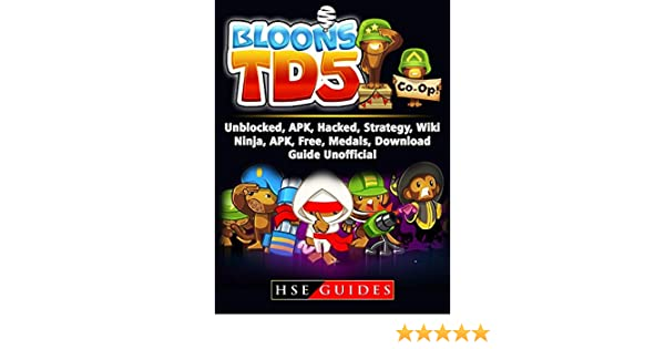 Bloons TD 5 Unblocked, APK, Hacked, Strategy, Wiki, Ninja, APK, Free, Medals, Download, Guide Unofficial See more