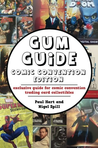 Read Online Gum Guide - Comic Convention Edition: exclusive guide for comic convention trading card collectibles pdf