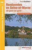 Randonnées en Seine-et-Marne : De gare en gare