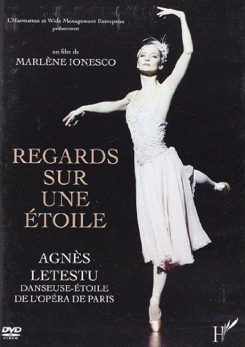 dvd regards sur une etoile agnes letestu danseuse etoile de l'opera de paris