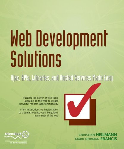 Web Development Solutions: Ajax, APIs, Libraries, and Hosted Services Made Easy by Brand: friendsofED