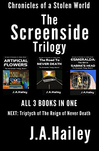 The Screenside Trilogy: BOXED SET, All 3 in ONE (Chronicles of a Stolen World)