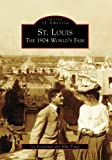 St. Louis: The 1904 World's Fair (Images of America: Missouri)