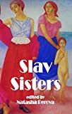 Slav Sisters: The Dedalus Book of Russian Womens Literature (Dedalus Europe)