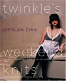 Twinkle's Weekend Knits, Wenlan Chia, 0307346137