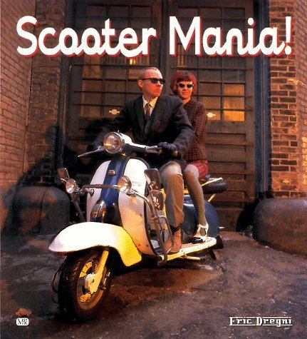 Scooter Mania! by Eric Dregni (1998-10-03)